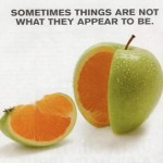Somethimes things are not what they appear to be.